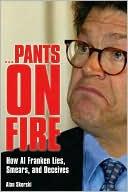 Pants On Fire:  How Al Franken Lies,  Smears, and Deceives  by Alan Skorski (Oct 2005) read more