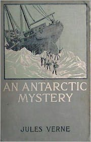 BDP (Editor) Jules Verne - An Antarctic Mystery or, The Sphinx of the Ice Fields: An Adventure, Mystery/Detective Classic By Jules Verne! AAA+++