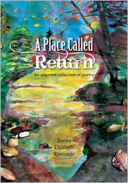 Sienna Elizabeth Raimonde - A Place Called Return