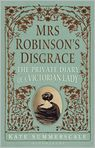 Book Cover Image. Title: Mrs. Robinson's Disgrace:  The Private Diary of a Victorian Lady, Author: by Kate Summerscale