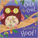 Oola the Owl Who Lost Her Hoot! by Tim Bugbird: Book Cover