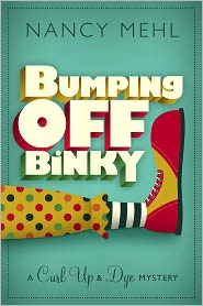 Nancy Mehl - Bumping Off Binky (A Curl Up and Dye Mystery - Book 2)