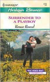 Surrender to a Playboy (Harlequin Romance #3752)