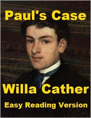 an analysis of pauls case a story by willa cather Home explore paul's case willa cather paul's case willa cather published by guset user, 2015-05-31 00:44:02 there was a story that.