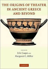 The Origins of Theater in Ancient Greece and Beyond : Rrom Ritual to Drama