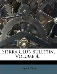 Sierra Club Bulletin, Volume 4