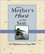 From a Mother's Heart to Her Son: 50 Reflections on Living Well