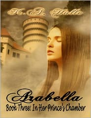 KA Halle - Arabella Book Three: In Her Prince's Chamber