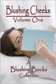 Starla Kaye, Paige Tyler Carolyn Faulkner - Blushing Cheeks: Volume One: A Spanking Story Anthology from Blushing Books