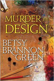 Betsy Brannon Green - Murder by Design