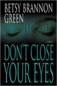 Betsy Brannon Green - Don't Close Your Eyes