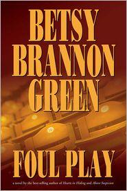 Betsy Brannon Green - Foul Play