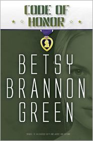 Betsy Brannon Green - Code of Honor