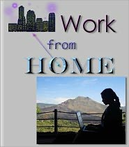 Dawn Publishing (Editor) - Work From Home - You Can Do It and Love It!