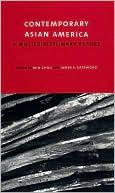 Contemporary Asian America : A Multidisciplinary Reader