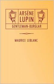 BDP (Editor) Maurice LeBlanc - The Extraordinary Adventures of Arsène Lupin, Gentleman-Burglar: A Mystery/Detective, Pulp Classic By Maurice LeBlanc! AA