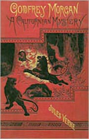BDP (Editor) Jules Verne - Godfrey Morgan: A Californian Mystery! A Mystery and Detective, Adventure Classic By Jules Verne! AAA+++