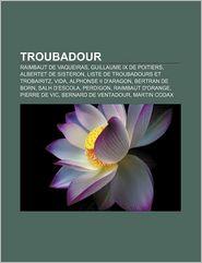 Troubadour - Source Wikipedia, Livres Groupe (Editor)