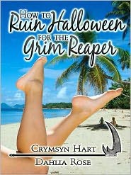 Dahlia Rose Crymsyn R. Hart - How to Ruin Halloween for the Grim Reaper