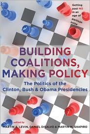 Martin A. Levin, Martin M. Shapiro  Daniel DiSalvo - Building Coalitions, Making Policy