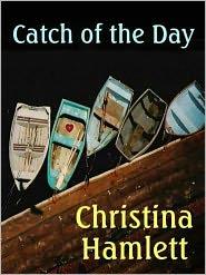 Christina Hamlett - Catch of the Day