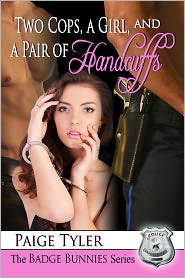Paige Tyler - Two Cops, a Girl and a Pair of Handcuffs (The Badge Bunnies Series)