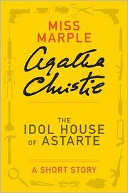 Agatha Christie - The Idol House of Astarte