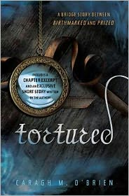 Caragh M. O'Brien - Tortured: A Bridge Story between Birthmarked and Prized