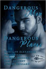 Sam Crescent, Dani-Lyn Alexander, Rhyll Biest, Krystal Brookes Lyncee Shillard - Dangerous Men, Dangerous Places
