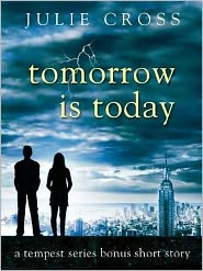 Julie Cross - Tomorrow Is Today: A Tempest Series Bonus Short Story