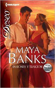 Maya Banks - PASIONES Y TRAICIÓN