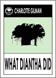 Charlotte Perkins Gilman - What Diantha Did Charlotte Perkins Gilman