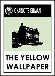 Charlotte Gilman Perkins Charlotte Perkins Gilman - The Yellow Wallpaper Charlotte Perkins Gilman