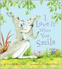 I Love It When You Smile by Sam McBratney: Book Cover