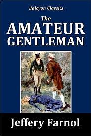 Jeffery Farnol - The Amateur Gentleman by Jeffery Farnol