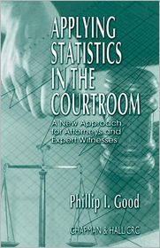  Applying Statistics in the Courtroom: A...