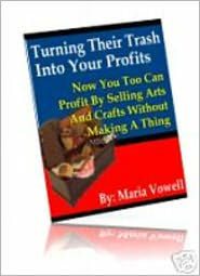 Maria Vowell - Turn Their Trash Into Your Profits