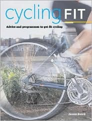 Cycling Fit: Advice and Programs to Get Fit Cycling