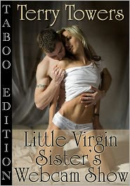 Terry Towers - Little Virgin Sister's Webcam - Taboo Edition