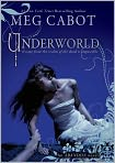 Book Cover Image. Title: Underworld, Author: by Meg  Cabot