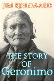 JIM KJELGAARD - THE STORY OF Geronimo