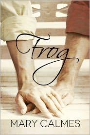 Mary Calmes - Frog