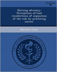 Nursing advocacy: Perceptions of/and re...