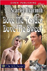 Scarlet Hyacinth - Dove Me Tender, Dove Me Sweet