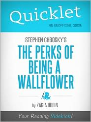 Zaki Ahmed Uddin - Quicklet on Stephen Chbosky's The Perks of Being a Wallflower