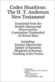 Jack L. Williams, Jackson H. Snyder, Roy Shurtleff Miller OBM H. T. Anderson - Codex Sinaiticus: The H. T. Anderson New Testament