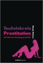 Mandy Winters - Teufelskreis Prostitution: Ich habe den Ausstieg geschafft