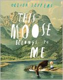 This Moose Belongs to Me by Oliver Jeffers: Book Cover