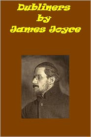 James Joyce - Dubliners by James Joyce
