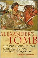 Alexander's Tomb : the Two Thousand Year Obsession to Find the Lost Conqueror